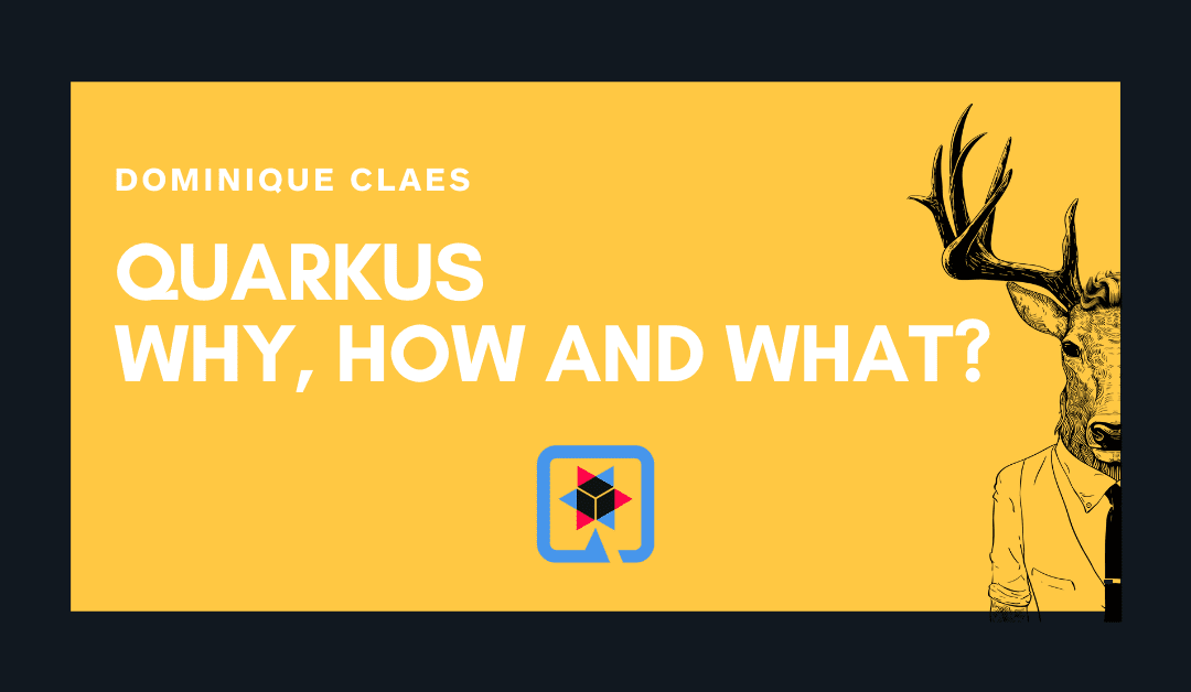 Quarkus: why, how and what?