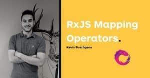 RxJS Mapping Operators.