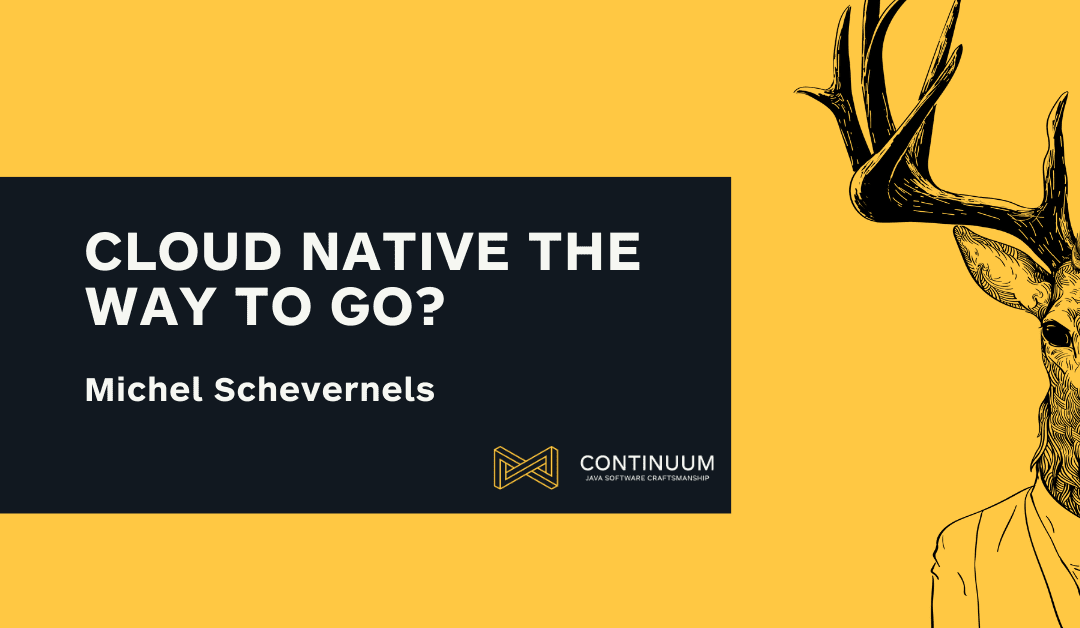 Cloud native the way to go?