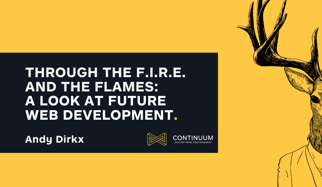 Through the F.I.R.E. and the flames: a look at future web development