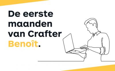 De eerste maanden van Crafter Benoît!