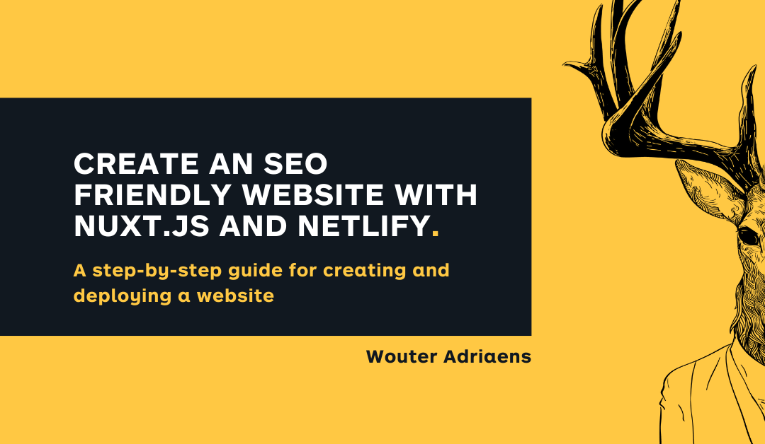 How to create an SEO Friendly Website With Nuxt.js and Netlify